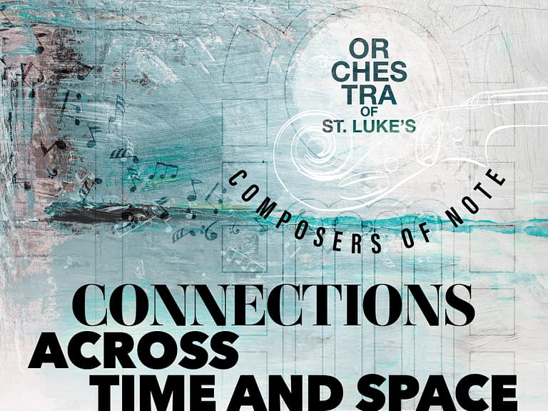 Orchestra of St. Luke's: Connections Across Time and Space - Graphic design - Poster