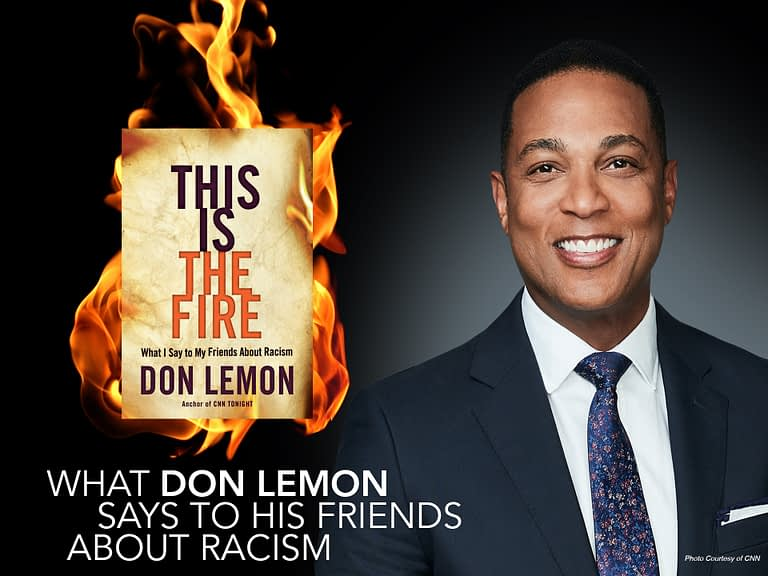 Don Lemon - Don Lemon - This Is the Fire: What I Say to My Friends About Racism