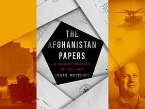 The Afghanistan Papers - Craig Whitlock - The Afghanistan Papers: A Secret History of the War