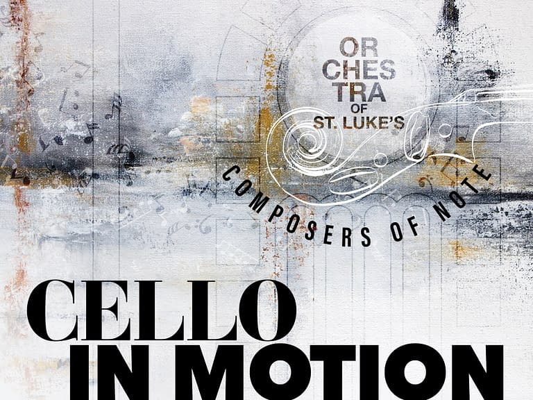 Orchestra of St. Luke's: The Cello in Motion - Graphic design - Poster