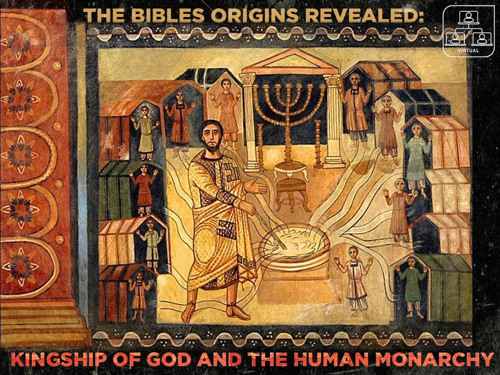 The Bible's Origins Revealed: Kingship of God and the Human Monarchy 11 - Mondays - Mondays