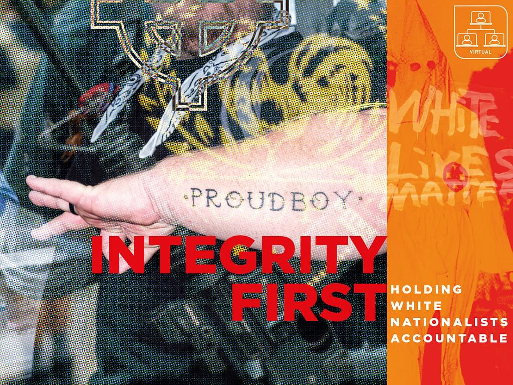 Integrity First: Holding White Nationalists Accountable 107 - Fall 2021 - Fall 2021