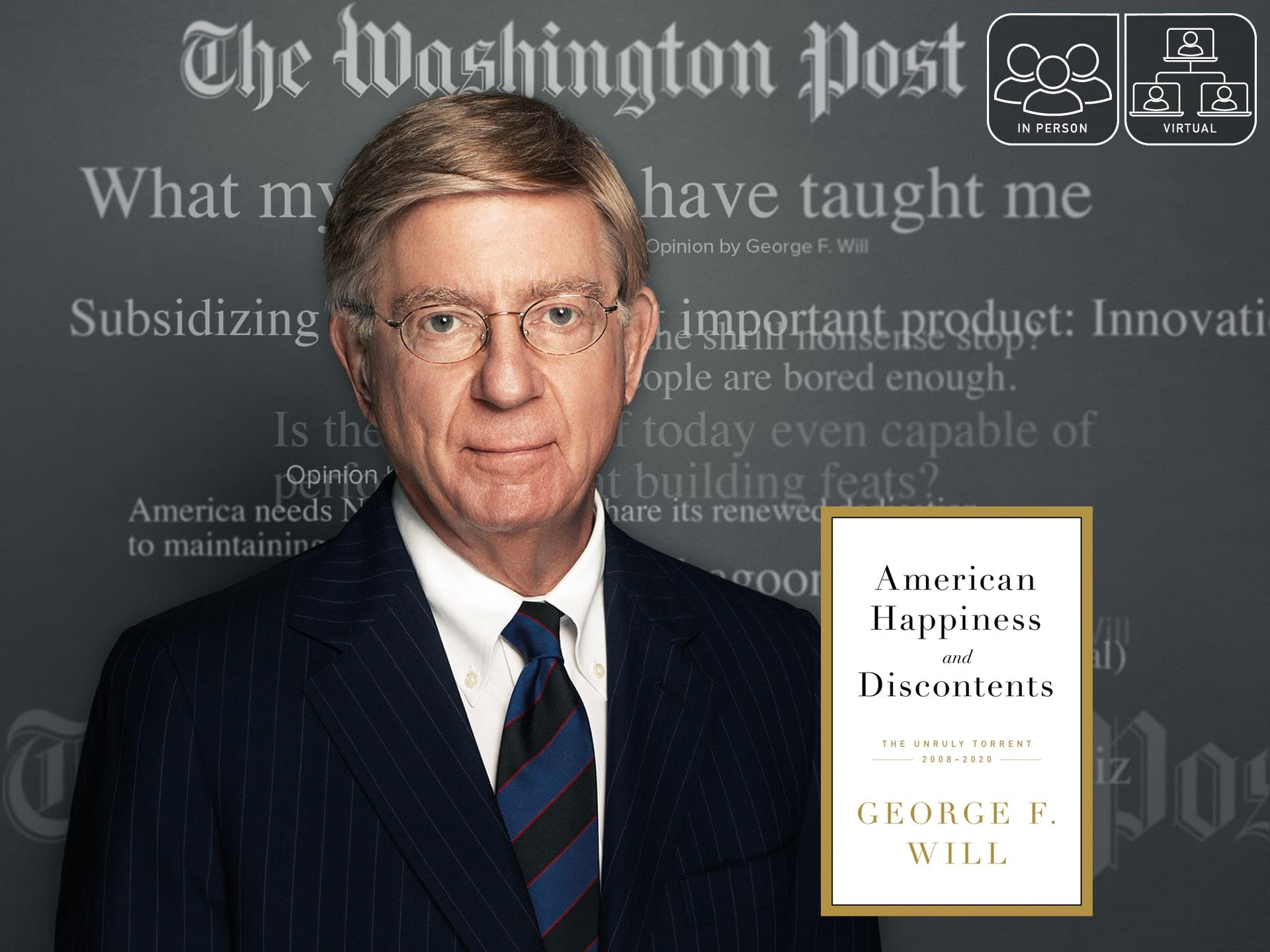 George Will: American Happiness and Discontents: The Unruly Torrent, 2008-2020 3 - - author